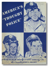 AMERICA'S THOUGHT POLICE  RECORD OF THE UN- AMERICAN ACTIVITIES COMMITTEE [wrapper title]