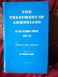 The Treatment of Armenians in the Ottoman Empire 1915-16 preface by Mer Moussa Prince