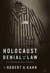 Holocaust Denial and the Law : A Comparative Study