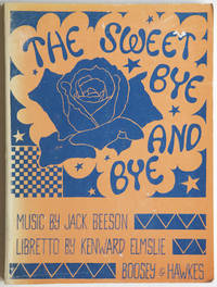 The Sweet Bye and Bye (An Opera in Two Acts and Five Scenes) Libretto by Kenward Elmslie... Vocal Score by the Composer Cover design by Joe Brainard. [Piano-vocal score]