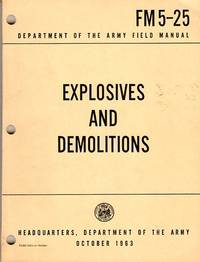 Explosives and Demolitions (Field Manual FM 5-25)