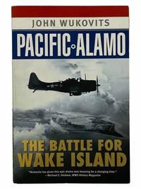 Pacific Alamo: The Battle for Wake Island (American War Heroes)