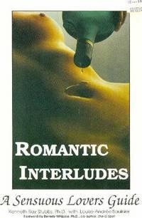 Romantic Interludes : A Sensuous Lovers Guide