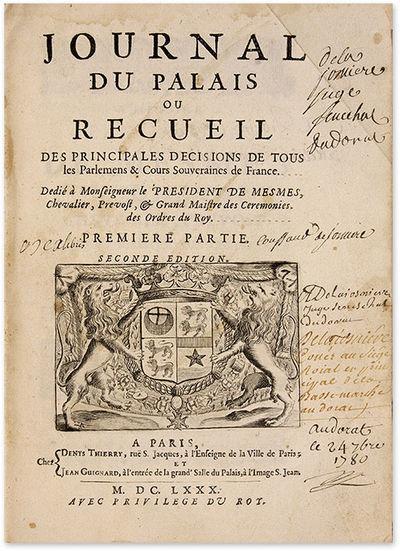 1673. With Several Interesting Contemporary Annotations . . Journal du Palais, Ou, Recueil des Princ...