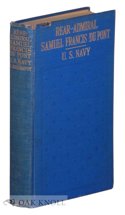 New York: National Americana Society, 1926. cloth. Du Pont, Samuel Francis. 8vo. cloth. Frontispiece...