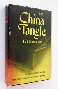 image of The China Tangle: The American Effort in China from Pearl Harbor to the Marshall Mission