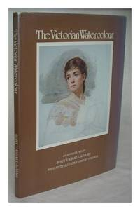 image of The Victorian watercolour : an appreciation / by Rory Vassall-Adams