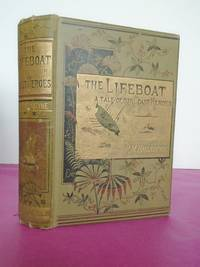 THE LIFEBOAT A TALE OF OUR COAST HEROES