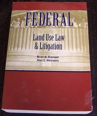Federal Land Use Law and Litigation, 2009 ed