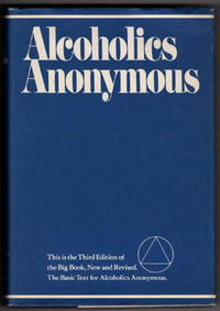 Alcoholics Anonymous: The Story of How Many Thousands of Men and Women Have Recovered from Alcoholism
