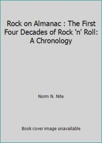 Rock on Almanac : The First Four Decades of Rock 'n' Roll: A Chronology