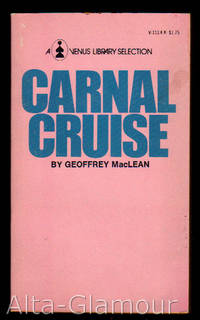 CARNAL CRUISE by  Geoffrey MacLean - Paperback - 1972 - from Alta-Glamour Inc. and Biblio.com