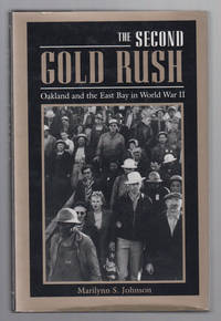 The Second Gold Rush: Oakland and the East Bay in World War II
