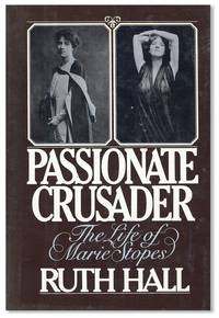 Passionate Crusader: The Life of Marie Stopes