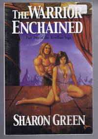 The Warrior Enchanted. Part Two of the Terrillian Saga by Sharon Green - Paperback - First Edition - 2000 - from Bailgate Books Ltd and Biblio.com