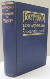 Raymond or Life and Death; With examples of the Evidence for survival of memory and affection after Death