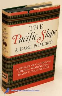 The Pacific Slope: A History of California, Oregon, Washington, Idaho,  Utah and Nevada