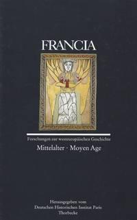 FRANCIA - Forschungen zur Westeuropäischen Geschichte. Band 26/1 (1999): Mittelalter - Moyen Age.