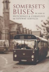 Somerset's Buses: The Story of Hutchings and Cornelius and Safeway Services