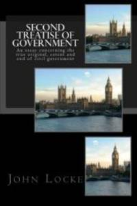 image of Second Treatise of Government: An essay concerning the true original, extent and end of civil government