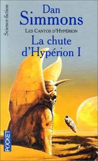 Les Cantos d'Hypérion  tome 1 : La Chute d'Hypérion