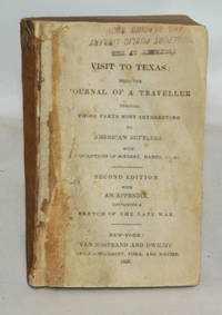 A Visit To Texas Being The Journal Of A Traveller Through Those Parts Most Interesting To American Settlers