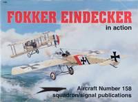 Fokker Eindecker In Action - Aircraft No. 158