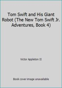 Tom Swift and His Giant Robot (The New Tom Swift Jr. Adventures, Book 4) by Victor Appleton II - Hardcover - 1954 - from ThriftBooks (SKU: GB0000CKKKUI3N00)