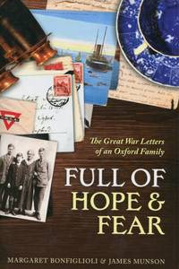 Full of Hope and Fear, The Great War Letters of an Oxford Family