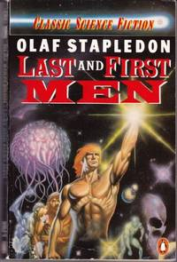 Last and First Men (Classic Science Fiction)