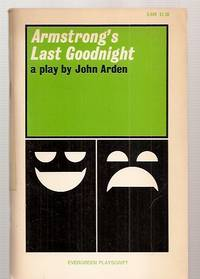 image of ARMSTRONG'S LAST GOODNIGHT: AN EXERCISE IN DIPLOMACY [EVERGREEN PLAYSCRIPT  NO. 19]