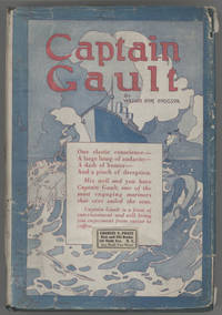CAPTAIN GAULT: BEING THE EXCEEDINGLY PRIVATE LOG OF A SEA-CAPTAIN ..