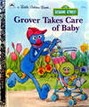 A little Golden Book SESAME STREET Grover Takes Care of Baby