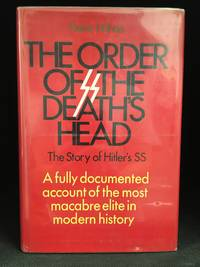 image of The Order of the Death's Head; The Story of Hitler's SS