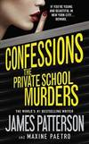 Confessions: The Private School Murders by James Patterson - Hardcover - 2013-01-02 - from Books Express and Biblio.com