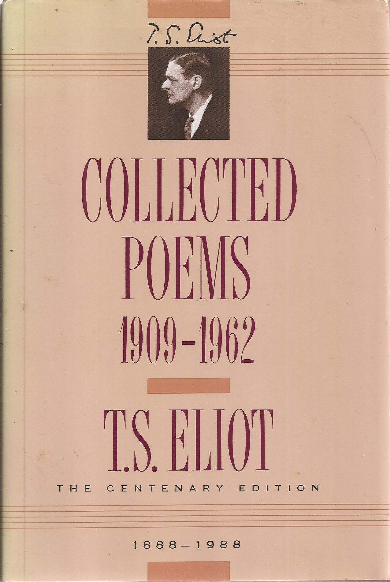 Collected Poems 1909 1962 Of T S Eliot The Centenary Edition 1888 1988 By T S Eliot Hardcover 1991 Reprint From Auldfarran Books Ioba And