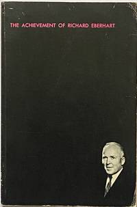 The Achievement of Richard Eberhart A Comprehensive Selection of his Poems with a Critical Introduction
