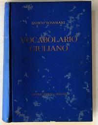 Vocabolario Giuliano. Dei dialetti parlati nella regione Giulliano-Dalmata quale essa era stata costituita di comune accordo tra i due interessati nel convegno di rapallo del 12-XII-1920