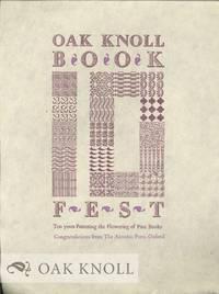 OAK KNOLL BOOK FEST, TEN YEARS FOSTERING THE FLOWERING OF FINE BOOKS.
