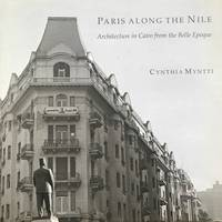 PARIS ALONG THE NILE: ARCHITECTURE IN CAIRO FROM THE BELLE EPOQUE