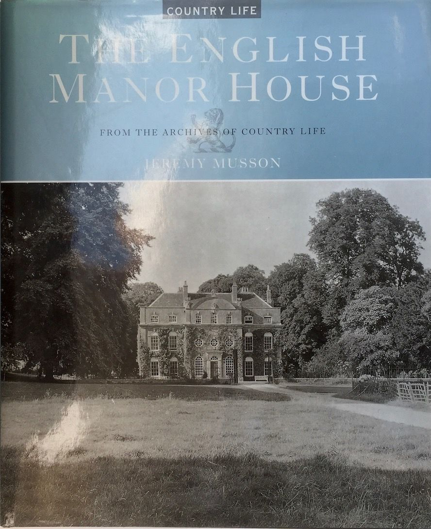 The English Manor House From the Archives of Country Life by Jeremy Musson    First Edition   20   from Trevian Books SKU 20