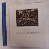 150 Years of Wisconsin Printmaking