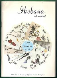 Ikebana International Magazine. Issue No. 16, Fall-Winter 1965 by  Martha P. (editor) Neese - Paperback - from Gail's Books and Biblio.com