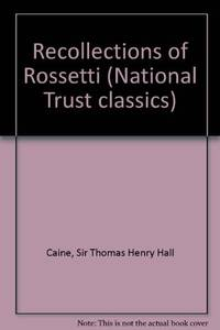 Recollections of Rossetti (National Trust classics)