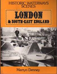 Historic Waterways Scenes : London and South East England