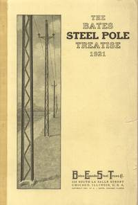 1921 Bates Steel Pole Treatise: a Catalog and Engineering Handbook on  One-Piece Steel Poles