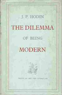 The Dilemma of Being Modern  Essays on Art and Literature by  J. P Hodin - Hardcover - 1956 - from Walden Books (SKU: 26605)