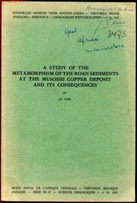 A Study Of The Metamorphism Of The Roan Sediments At The Musoshi Copper Deposit And Its...