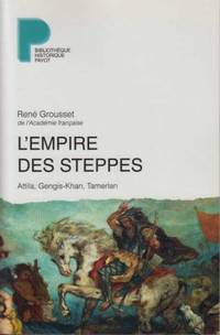 L'Empire des steppes: Attila, Gengis-Khan, Tamerlan