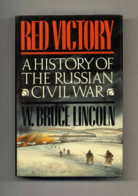 Red Victory:  A History of the Russian Civil War